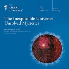 Everything we now know about the universe - from the behavior of quarks to the birth of galaxies - has come from people who've been willing to ponder the unanswerable. The Inexplicable Universe: Unsolved Mysteries | [The Great Courses, Neil deGrasse Tyson] #Audible
