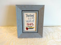 Teacher Cross Stitch, Finished Cross Stitch, Framed Cross Stitch, Teacher Gift, Teacher Cross Stitch Framed, Teaching is a Work of Heart