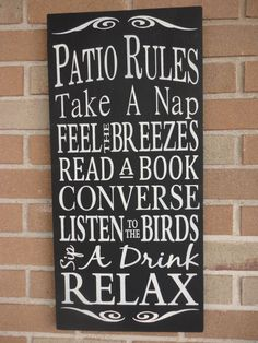 Hey, I found this really awesome Etsy listing at https://www.etsy.com/listing/128599219/patio-rules-sign-housewares-home-decor