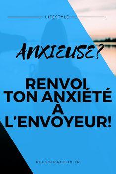 Anxieuse? Renvoi ton anxiété à l'envoyeur! #developpementpersonnel #reussiradeux #estimedesoi #etreheureux #vivreheureux #positivité #eveil #améliorersavie #anxiété #gérersesémotions #devenirmeilleur