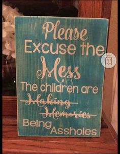 I would never say this to anyone about my kids unless they were I their early adulthood lol too funny tho