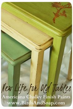 Americana Decoart Chalk Paint - Vintage (smallest table), Whisper(middle table) and a mix of colors to get the green (top table). - Nesting Tables