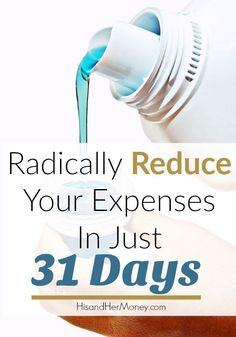 Radically Reduce Your Expenses in Just 31 Days. When it comes to achieving financial freedom, its not about how much money you make, its about how much you keep. Reducing your expenses is a surefire strategy that you can employ to begin to keep more of