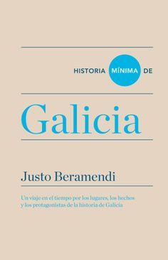 Historia mínima de Galicia / Justo Beramendi. Turner ; El Colegio de México, 2016