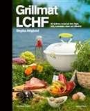 Grillmat LCHF: 80 njutbara recept på fisk, fågel, kött, marinader, såser och tillbehör / Birgitta Höglund   #matlagning #dietik #dieter #LCHF #kokbocker #faktabocker