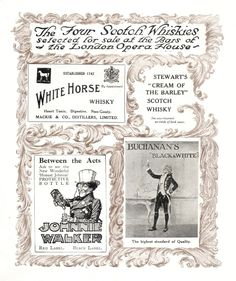 From London during 1912 ~ an advertisement for drinks at the London Opera House - whisky by White Horse, Johnnie Walker, Stewart& and Buchannan.