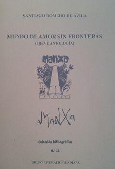 Mundo de amor sin fronteras : (breve antología) / Santiago Romero de Avila - [Ciudad Real] : Grupo Literario Guadiana, [2015?]