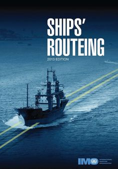 Availability: http://130.157.138.11/record=b3790339~S13  Ships Routeing, 2013 Edition  The aims of ensuring the greatest possible safety of shipping and cleanliness of oceans are promoted in many ways, one of which is the routeing measures to control the navigation of vessels and to monitor their progress.