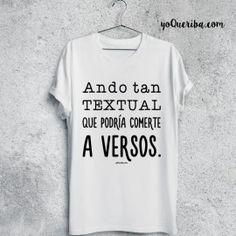 """Camiseta """"Ando tan textual..."""""""