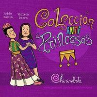 Antiprincesas - Frida Kahlo y Violeta Parra