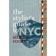 The Stylist's Guide to NYC by Sibella Court, 9781742661087