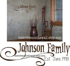 Put your Family Name upon the Wall Personalize it.... Vinyl Lettering  www.itswrittenonthewall.etsy.com