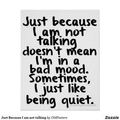 I was always criticized for being too quiet.