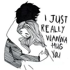 I miss him. I miss his hugs. I could really use one of his hugs . Just Love, Just For You, Love And Hugs, Jolie Phrase, Tight Hug, Girly, Hug You, Illustrations, Hopeless Romantic