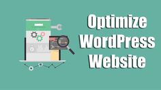 How You Can Optimize Your #WordPress Site? #wordpressdevelopment