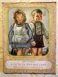 Vintage Czech Book for Children A To Je Ta Krasna Zeme Jiri