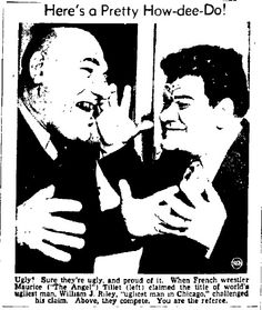 "Maurice Tillet and Chicago's William J. Riley - ""An Ugly Throw Down?"" Takes a balanced personality to say ""Bring it on - I'm Uglier!"""