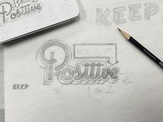 Keep Positive - Pencil Sketch by Bob Ewing #Design Popular #Dribbble #shots