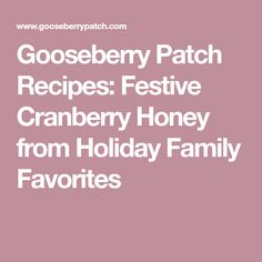 Gooseberry Patch Recipes: Festive Cranberry Honey from Holiday Family Favorites