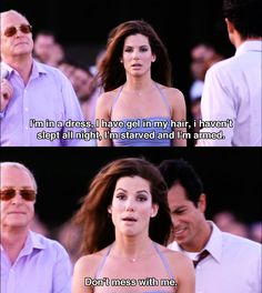 I'm in a dress..  ~ Miss Congeniality (2000) ~ Movie Quotes #amusementphile