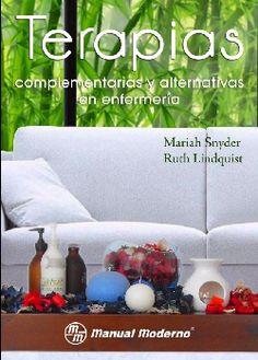 Terapias complementarias y alternativas en enfermería / Mariah Snyder, Ruth Lindquist