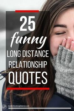 In a long distance relationship and need some more funny in life? Here are 25 genuinely funny long distance relationship quotes to brighten your day.