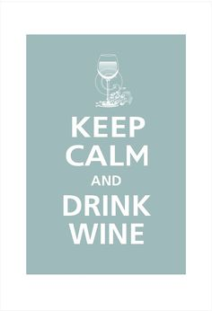 Keep calm... and drink wine.#Repin By:Pinterest++ for iPad#