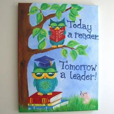 Art for Kids, Today a READER Tomorrow a LEADER, Owls,12x16 Canvas ...