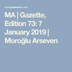 MA | Gazette, Edition 73: 7 January 2019 | Moroğlu Arseven January