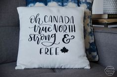 This DIY Canadian Throw Pillow is hand lettered & is simple to make thanks to a free downloadable handlettered design- Oh Canada- true north strong & free!