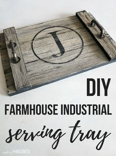 DIY Farmhouse Industrial Serving Tray. Easy project. OMG, I can totally make this.