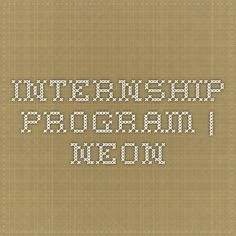 Summer Internship Program for the National Ecological Observatory Network| NEON  PAID INTERNSHIPS