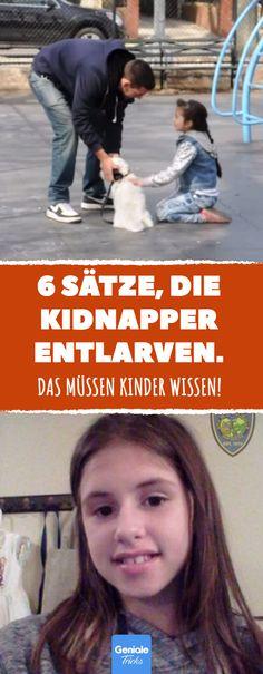 6 Sätze, die Kidnapper entlarven. #Entführung #Kidnapping #Kidnapper #Entführer #Schutz #Kinder #Spielplatz #Kindesentführung #Erziehung #Ratgeber #Erziehungstipp #Kriminalität #Kriminelle