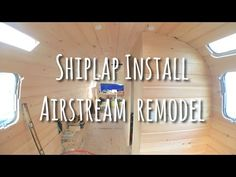 HOW TO SHIPLAP A WALL - AIRSTREAM REMODEL - YouTube