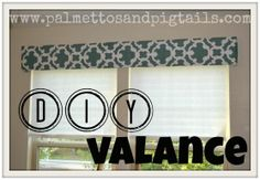 DIY Valance from Palmettos and Pigtails, Very good straight valance tutorial - this one I will use