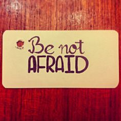 Be not afraid; #Handlettering #typography~ #maestyle