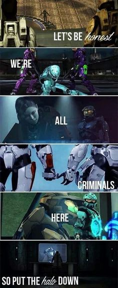 """Project Freelancer """"lets be honest we're all criminals here, so put the halo down."""""""