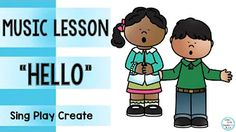 (Preview for a fun and interactive hello song and game for preschool through primary grades.
