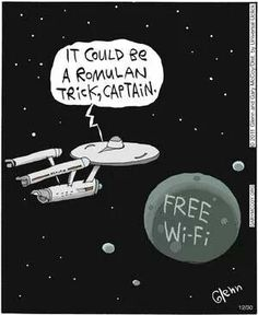 Free WiFi | It could be a Romulan trick, Captain.