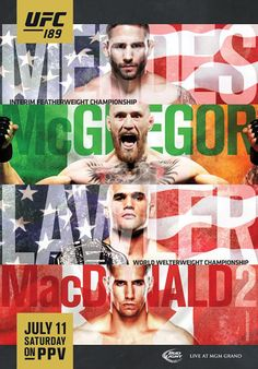 UFC 189 is gonna be awesome! Diaz Ufc, Ufc 189, Ufc Conor Mcgregor, Mma Videos, Ufc Events, Tyron Woodley, Ufc Fight Night, Mma Boxing, Martial Artists