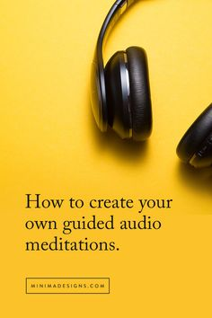 how to create, record and sell your own guided audio meditations Guided Meditation, Basic Meditation, Positive Self Affirmations, Yoga Equipment, Creative Workshop, Blog Design, Spiritual Growth, Find Music, The Cure