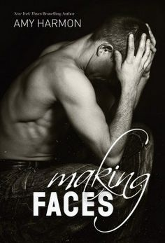 Making Faces by Amy Harmon [5/5 stars] Certified Favorite http://smutbookclub.com/books/making-faces-amy-harmon/