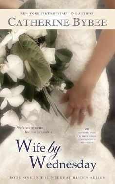 Wife by Wednesday (The Weekday Brides, 1) by Catherin Bybee