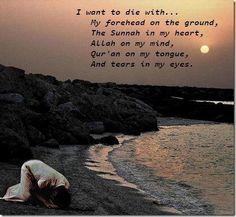 I want to die with..... and a smile on my face. #Islam