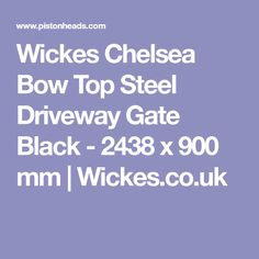 Wickes Chelsea Bow Top Steel Driveway Gate Black - 2438 x 900 mm | Wickes.co.uk