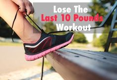 The Lose The Last 10 Pounds Workout | | myfitstation.com