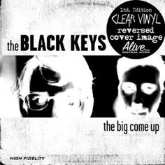 The Black Keys - The Big Come Up (Ltd Ed Clear Vinyl)(reversed cover art)