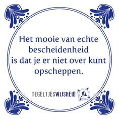 quotes over bescheidenheid Best Quotes, Funny Quotes, Note Doodles, Dutch Quotes, Verse, True Words, Quotes To Live By, Texts, Inspirational Quotes