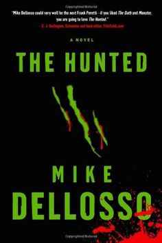 The Hunted: A Novel by Mike Dellosso, http://www.amazon.com/dp/1599792966/ref=cm_sw_r_pi_dp_KKkoqb1EVJ0JH