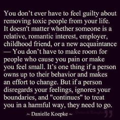 A lot of people know that it is a good idea to remove toxic people from your life, the part that is difficult is NOT feeling guilty about it.